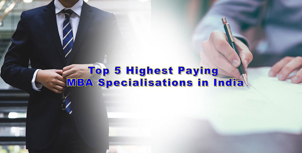 Top 5 Highest Paying MBA Specialisations in India