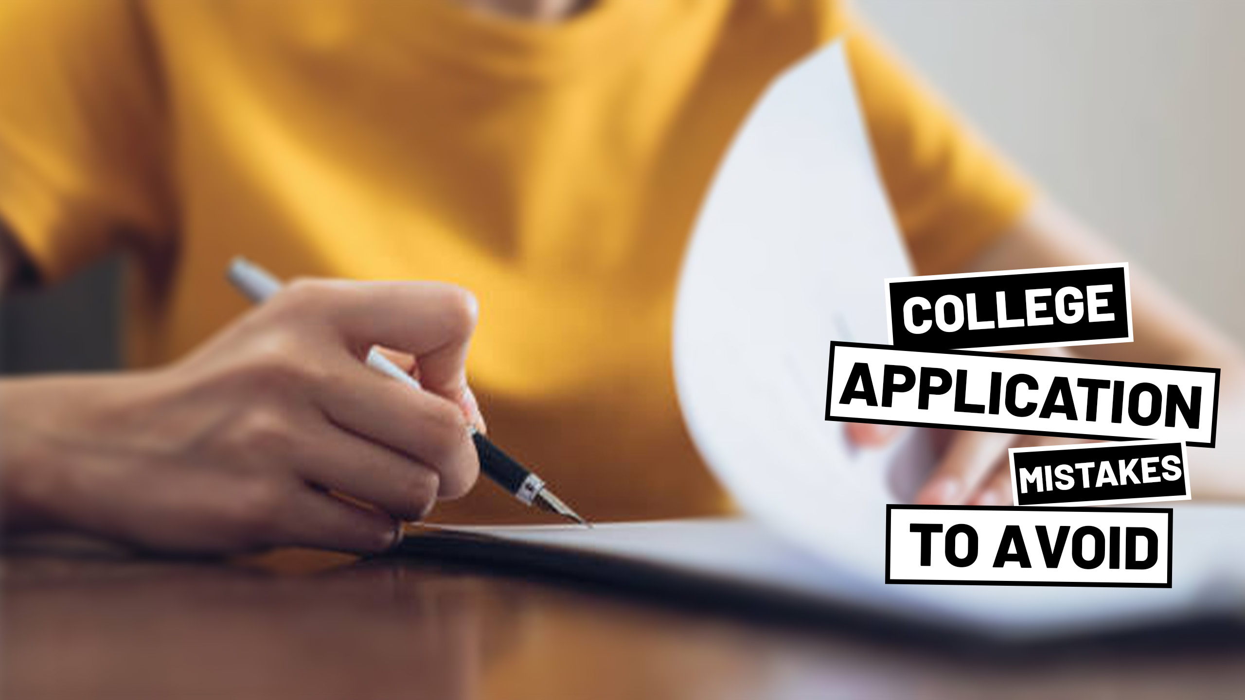 COLLEGE APPLICATION MISTAKES TO AVOID